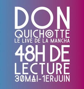 Don Quichotte : Live de la Mancha : 48h de lecture intégrale |