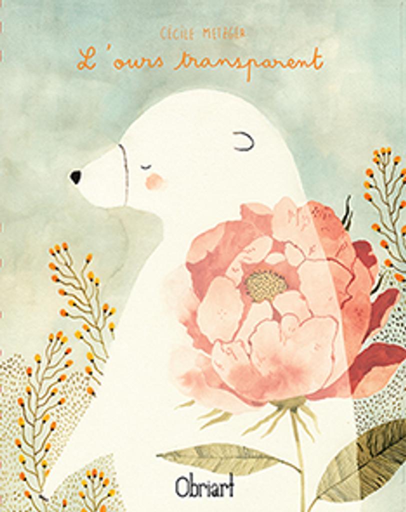 L' ours transparent / Cécile Metzger |