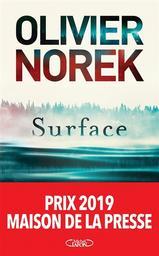 Surface / Olivier Norek | Norek, Olivier. Auteur
