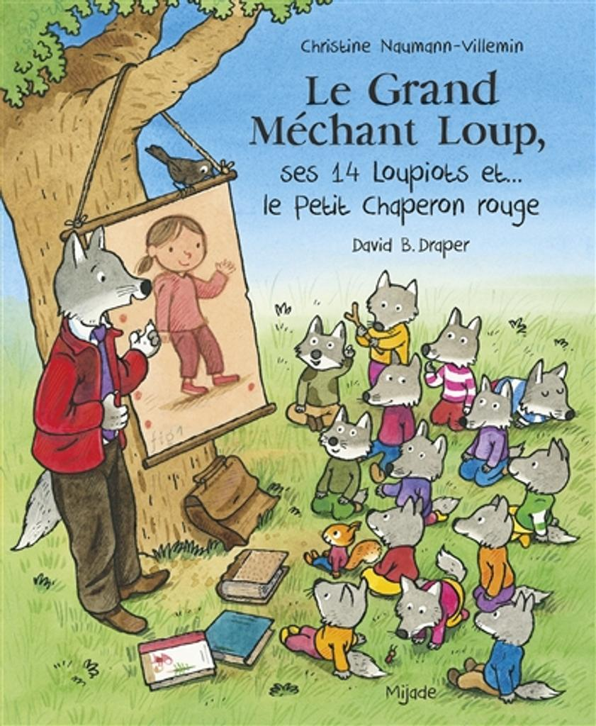 Le Grand méchant loup, ses 14 loupiots et... le Petit Chaperon rouge / Christine Naumann-Villemin  